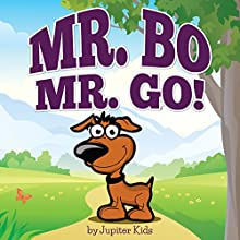 Mr. Bo, Mr. Go! (       UNABRIDGED) by Jupiter Kids Narrated by Patty Souza