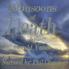 Monsoons of Death (       UNABRIDGED) by Gerald Vance Narrated by Phil Chenevert