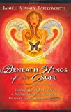 img - for Beneath Wings of an Angel: Healing the Child Within--A Spiritual Healing Journey to Recovery from Domestic Violence book / textbook / text book
