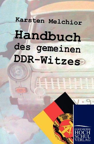 Handbuch des gemeinen DDR-Witzes  [Melchior, Karsten] (Tapa Blanda)