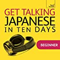 Get Talking Japanese in Ten Days Speech by Helen Gilhooly Narrated by  Teach Yourself Languages