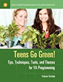 img - for Teens Go Green!: Tips, Techniques, Tools, and Themes for YA Programming (Libraries Unlimited Professional Guides for Young Adult Librarians Series) by Valerie Colston (2011-12-03) book / textbook / text book