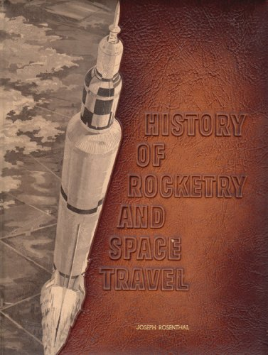 History of Rocketry & Space Travel, Von Braun, Wernher and Frederick I. Ordway III
