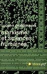 Marxisme et sciences humaines par Goldmann