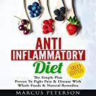 Anti Inflammatory Diet: The Simple Plan Proven to Fight Pain & Disease with Whole Foods & Natural Remedies Hörbuch von Marcus Peterson Gesprochen von: Martin James