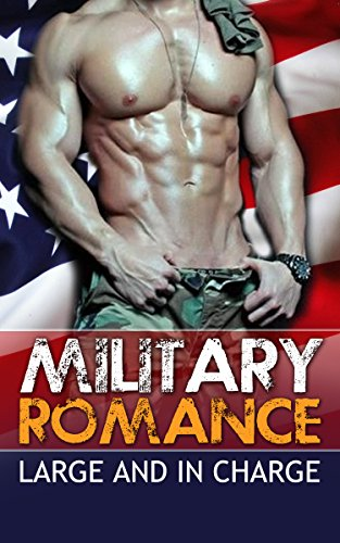 Military Romance: Large and in Charge (Military, Army, Soldier) PDF