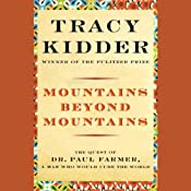 Mountains Beyond Mountains | [Tracy Kidder]