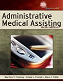 Bundle: Administrative Medical Assisting, 6th + Workbook + Medical Office Simulation Software 2.0