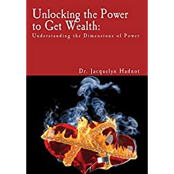Unlocking the Power to Get Wealth: Understanding the Dimensions of Power