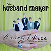 The Husband Maker: The Husband Maker, Book 1 | Karey White