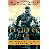 Fighter Pilot: The Memoirs of Legendary Ace Robin Olds ~ Robin Olds