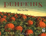 Mary Lyn Ray Pumpkins: A Story for a Field (Voyager Books)