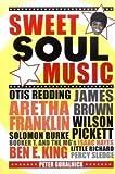 Peter Guralnick: Sweet Soul Music: Rhythm & Blues und der Traum von der Freiheit - Peter Guralnick