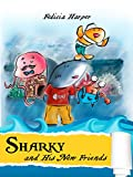 Childrens Books: Sharky and His Friends (Childrens Books, Bedtime Stories, Picture Books For Children, Early Reader, Animal Books For Children, Kids Free, Childrens Books For Age 4-8, 6-8, 9-12)