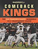 Bay Area News Group Comeback Kings: The San Francisco Giants' Incredible 2012 Championship Season