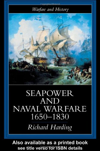 Seapower And Naval Warfare, 1650-1830 (Warfare And History) front-1031177