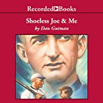 Shoeless Joe & Me (       UNABRIDGED) by Dan Gutman Narrated by Johnny Heller
