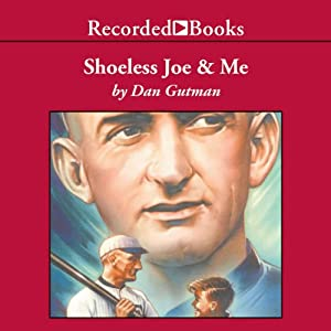 Shoeless Joe & Me | [Dan Gutman]