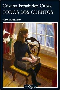 (Spanish Edition) (9788483830970): Cristina Fernandez Cubas: Books