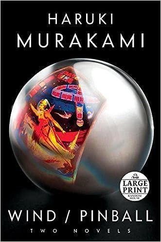 Wind/Pinball: Two novels (Random House Large Print) written by Haruki Murakami