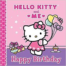 Happy birthday hello kitty me sanrio 9781402296550 books - Hello kitty birthday images ...