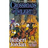 Crossroads of Twilight: Book Ten of 'The Wheel of Time'by Robert Jordan