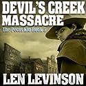 Devil's Creek Massacre Audiobook by Len Levinson Narrated by Fred Berman