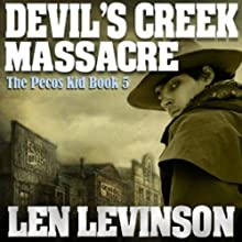 Devil's Creek Massacre Audiobook by Len Levinson Narrated by Fred Berman