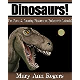 Dinosaurs: Fun facts & Amazing Pictures on Prehistoric Animals! (Amazing Animal Facts Series)