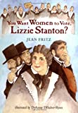 You Want Women to Vote, Lizzie Stanton? (0399227865) by Jean Fritz