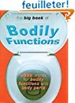 Big Book of Bodily Functions: 4500 Wo...