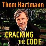 Cracking the Code | Thom Hartmann