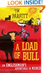 A Load of Bull - An Englishman's Adve...