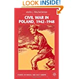 Civil War in Poland, 1942-1948 (Studies in Russian and East European History)