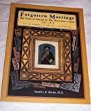 img - for Forgotten Marriage: The Painted Tintype and the Decorative Frame, 1860-1910 A Lost Chapter in American Portraiture book / textbook / text book