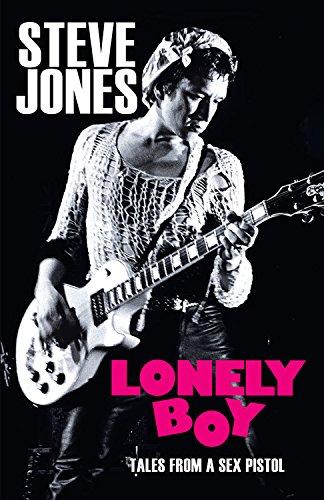 Lonely Boy: Tales of a Sex Pistol