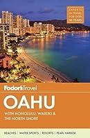 Fodor's Oahu: with Honolulu, Waikiki & the North Shore