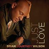 Just Love ~ Brian Courtney Wilson