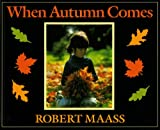 When Autumn Comes (0805023496) by Maass, Robert