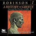 A History of Greece, Volume 1 (       UNABRIDGED) by Cyril Robinson Narrated by Charlton Griffin