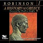 A History of Greece, Volume 1 | Cyril Robinson