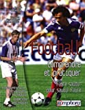 Football : Comprendre et pratiquer, faire savoir pour savoir faire