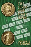 img - for The Jesus and Mary Coin book / textbook / text book