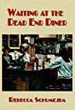 Waiting at the Dead End Diner: Poems (Working Lives)