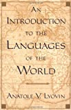 An Introduction to the Languages of the World (0195081161) by Anatole V. Lyovin