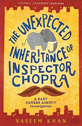 The Unexpected Inheritance Of Inspector Chopra (Baby Ganesh Agency)