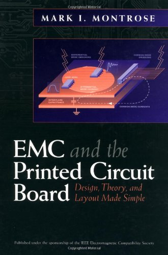 Emc & The Printed Circuit Board: Design, Theory, & Layout Made Simple