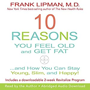 10 Reasons You Feel Old and Get Fat... Hörbuch