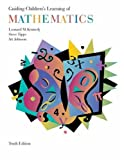 Guiding Children's Learning of Mathematics (with CD-ROM and InfoTrac ) (0534608760) by Kennedy, Leonard M.