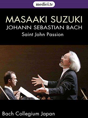 Bach, St John Passion - Masaaki Suzuki, Bach Collegium Japan